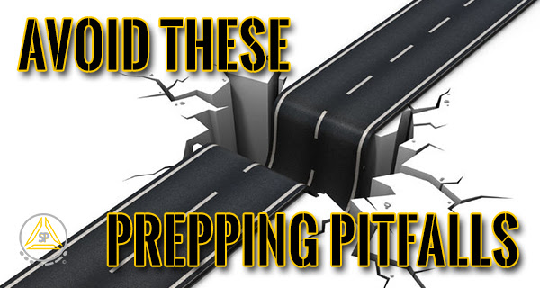 Beware of These Prepping Pitfalls