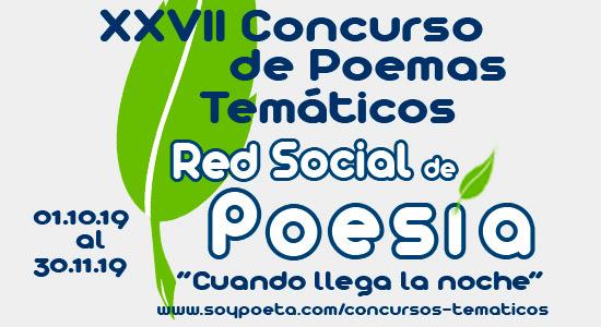 """XXVII Concurso de Poemas Temáticos Red Social de Poesía: """"Cuando llega la noche"""""""
