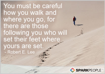 You Must Be Careful How You Walk And Where You Go For There