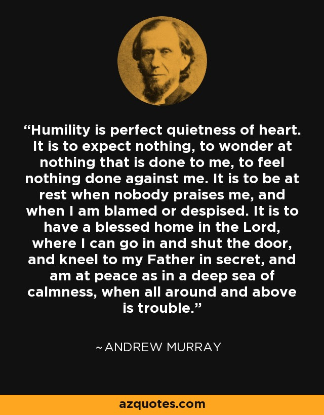 Andrew Murray On Humility Continued Outofthisworldleadershipcom