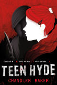 Title: Teen Hyde: High School Horror, Author: Chandler Baker
