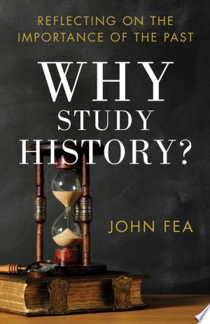 Read Online Why Study History? PDF