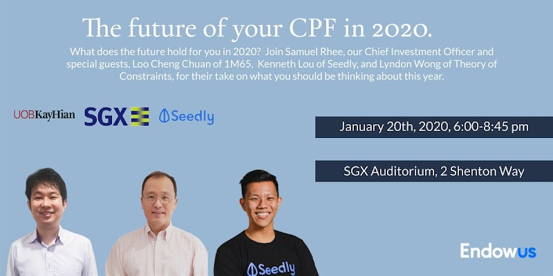 20 things I learnt from Endowus event - The future of your CPF in 2020?