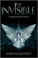 The Invisible by Amelia Kahaney: Book Cover