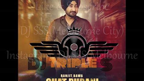 chat purani ranjit bawa latest punjabi song remix