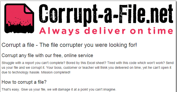 Can't finish your assignment before deadline? Corrupt-a-file.net corrupts your assignment files so that you can ask for extra time.