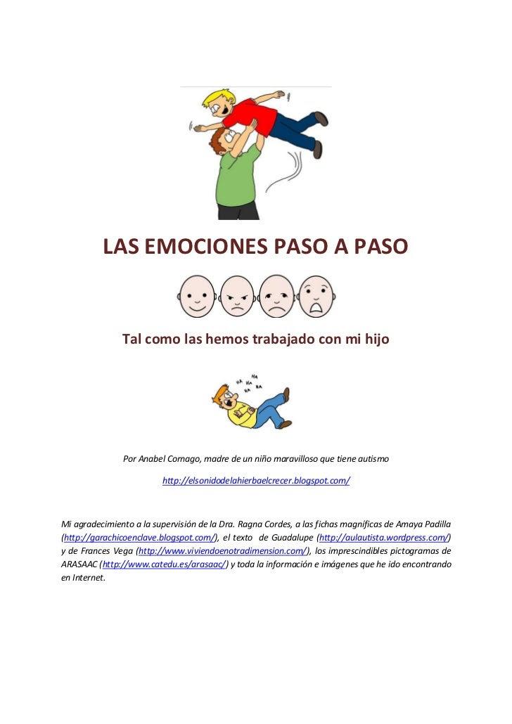 LAS EMOCIONES PASO A PASO               Tal como las hemos trabajado con mi hijo               Por Anabel Cornago,...
