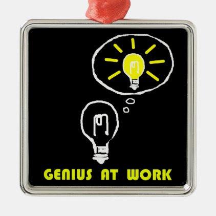 Genius at work metal ornament