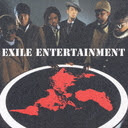 EXILE ENTERTAINMENT / EXILE