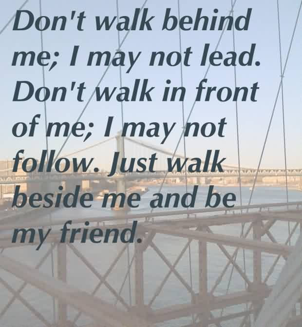 Popular Celebrity Quote Dont Walk Behind Me I May Not Lead