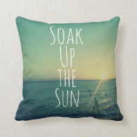 Soak up the Sun Quote Beach Throw Pillows