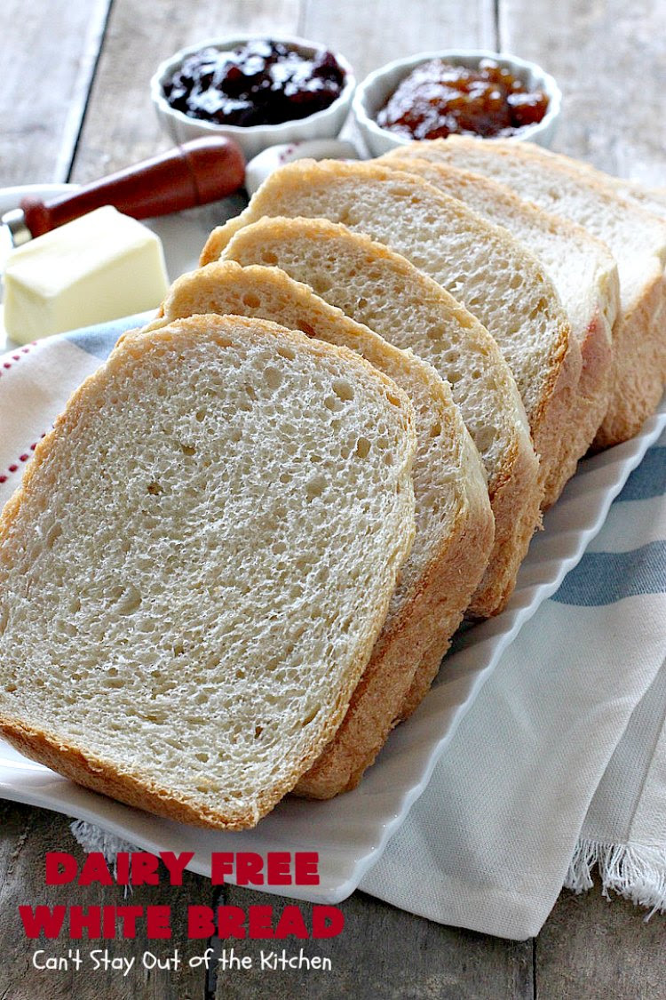 Dairy Free White Bread - Can't Stay Out of the Kitchen