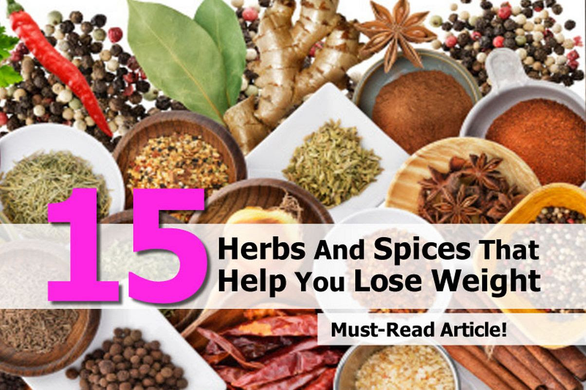 15 Herbs And Spices That Help You Lose Weight