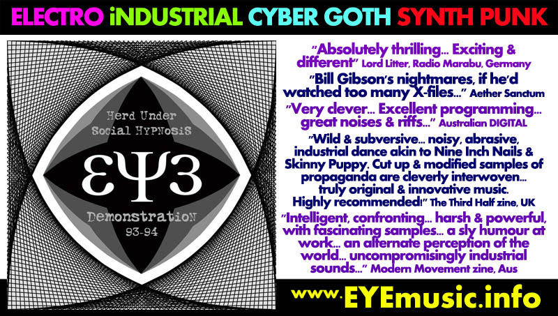 Eye Music Artist Group Band Dark Alternative Electro Industrial Cyber Goth Electronica Dance Punk Protest Rock Indie Pop Musical Bands Artists Groups Acts Projects