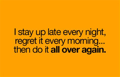 Stay Up Late At Night Quotes