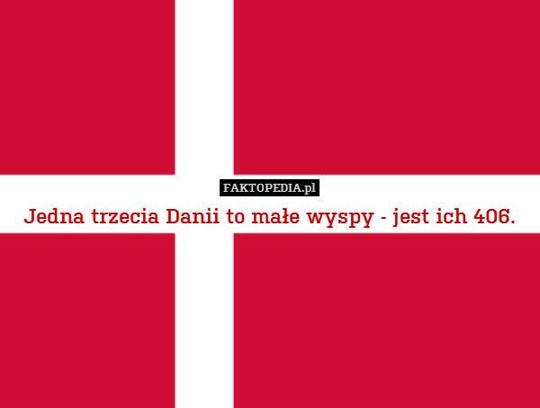 Jedna trzecia Danii to małe wyspy – Jedna trzecia Danii to małe wyspy - jest ich 406.