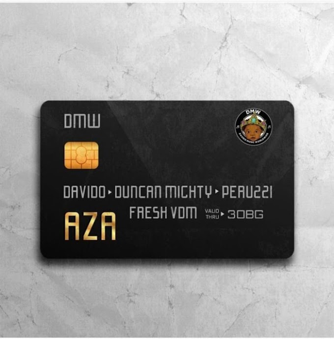 [Music] Davido Ft. Duncan Mighty & Peruzzi – Aza
