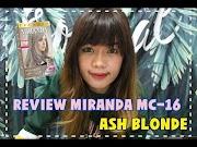 Panas Cat Rambut Miranda Ash Blonde Review Warnain Rambut Ash Blonde MC 16, kontroversial!