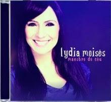 """Lydia Moisés lança oficialmente seu novo trabalho: """"Maestro do Céu"""""""