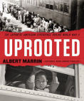 Title: Uprooted: The Japanese American Experience During World War II, Author: Albert Marrin