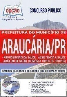 Apostila Concurso Prefeitura de Araucária 2017 | AUXILIAR DE SAÚDE - ASSISTÊNCIA À SAÚDE - PROFISSIONAIS DA SAÚDE (COMUM A TODOS)