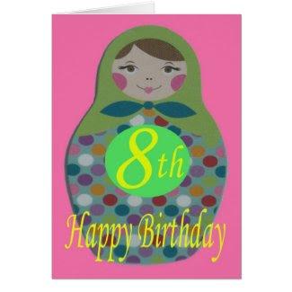 Russian Doll Happy 8th Birthday Greeting Card