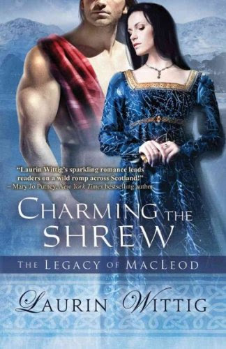 Charming the Shrew (Legacy of MacLeod) [ CHARMING THE SHREW (LEGACY OF MACLEOD) BY Wittig, Laurin ( Author ) May-29-2012 by Laurin Wittig