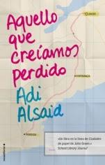 Aquello que creíamos perdido Adi Alsaid