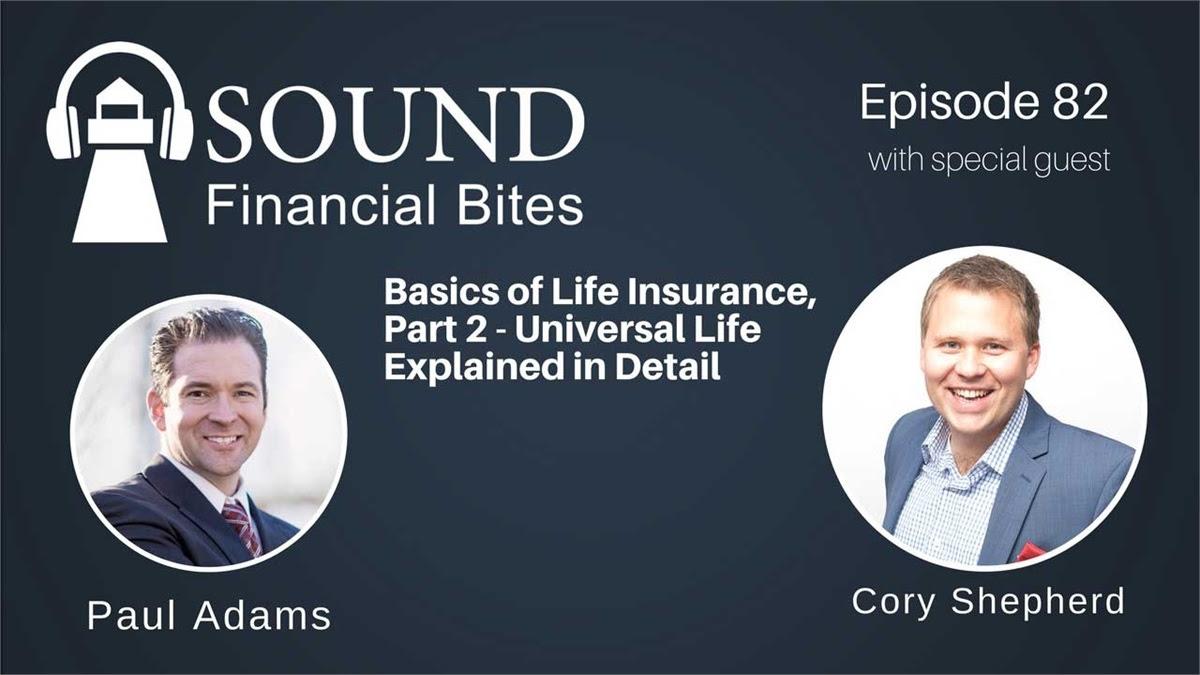082 - Basics of Life Insurance, Part 2 - Universal Life ...