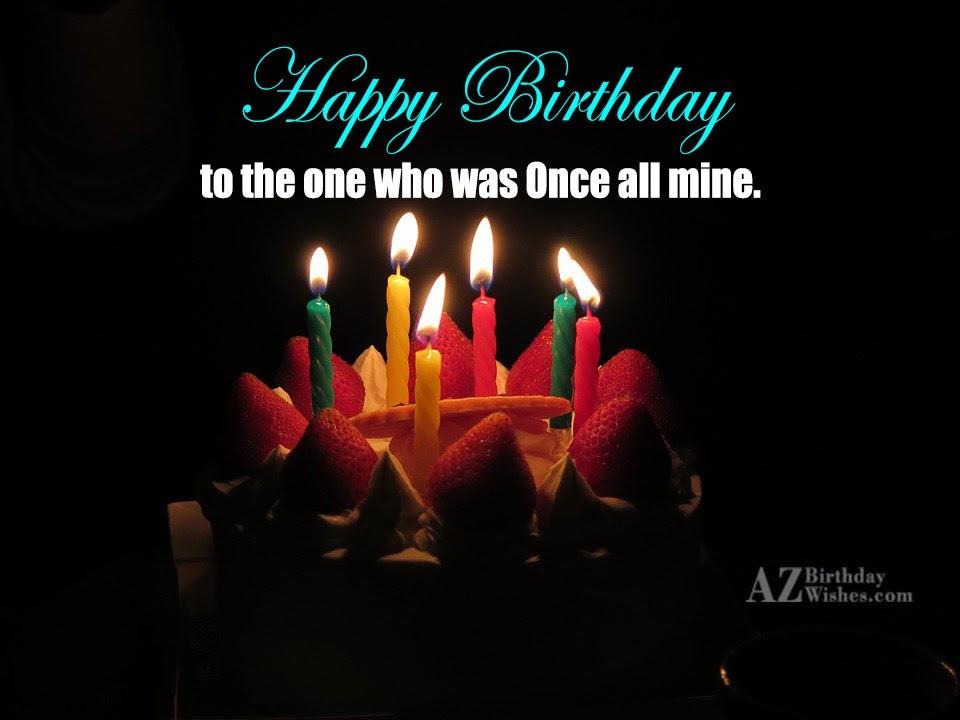 Happy Birthday Wish For Ex Bf Birthday Wishes For Ex Boyfriend