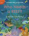 Who Needs a Reef?: A Coral Ecosystem