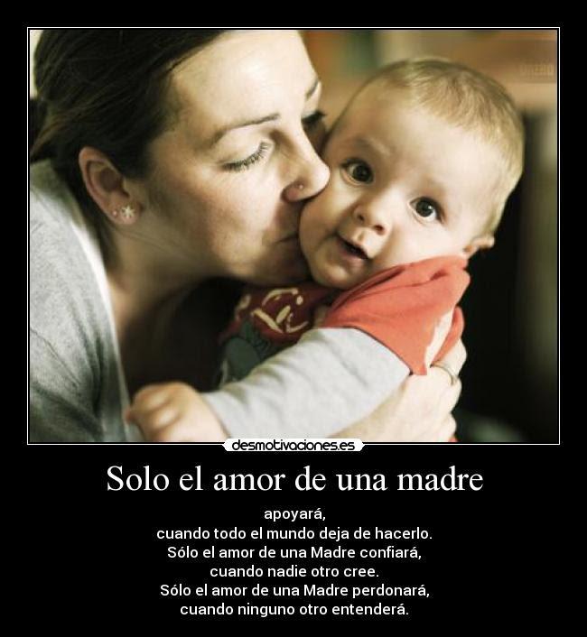 Solo El Amor De Una Madre Desmotivaciones