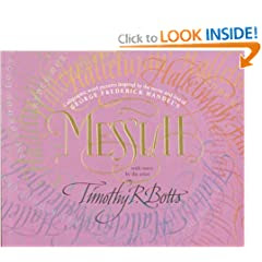 Messiah:  Calligraphic Word Pictures Inspired by the Music and Text of George Frederick Handel's Messiah, With Notes by the Artist