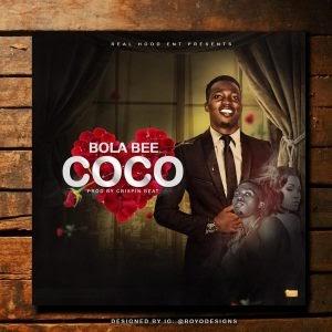 MUSIC: Bola Bee – Coco