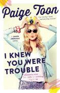 Title: I Knew You Were Trouble: A Jessie Jefferson Novel, Author: Paige Toon