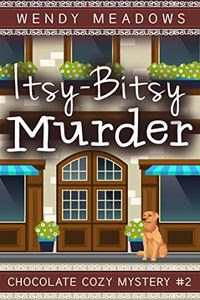 Itsy-Bitsy Murder by Wendy Meadows