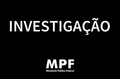 Texto Investigação em cor branca sobre fundo preto. Abaixo, a marca do Ministério Público Federal, também na cor branca.