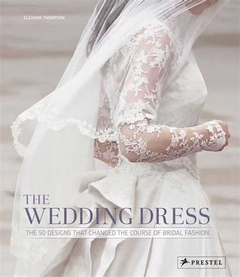 Eleanor Thompson: The Wedding Dress. Prestel Publishing