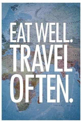 Eat well. travel often | Picture Quotes