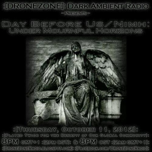 :[DZR]: FEATURE: October, 11th.2012 Day Before Us / Nimh - Under Mournful Horizons Complete album played at 8pm GMT+1 (2pm Central Time)