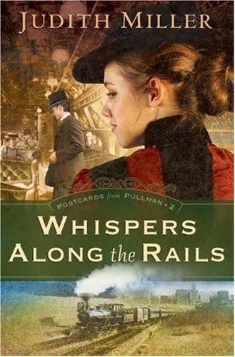 Whispers Along the Rails - Judith Miller