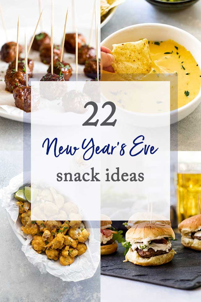 22 New Years Eve Snack Ideas Girl Gone Gourmet