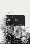 Szabó Magda: Liber Mortis