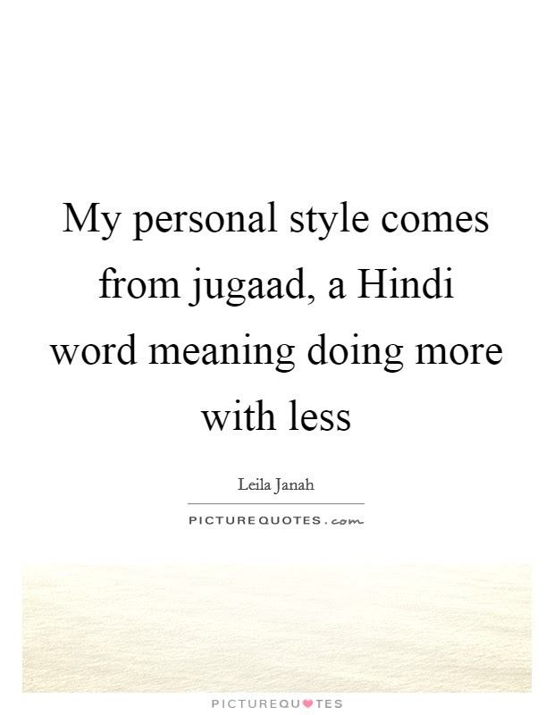 My Personal Style Comes From Jugaad A Hindi Word Meaning Doing