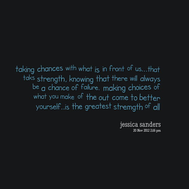 Quotes About Chance Taking 62 Quotes
