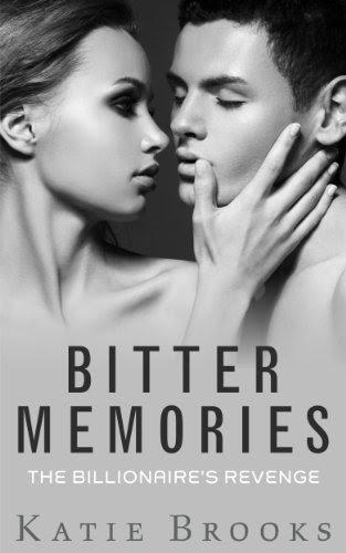 Bitter Memories: The Billionaire's Revenge by Katie Brooks