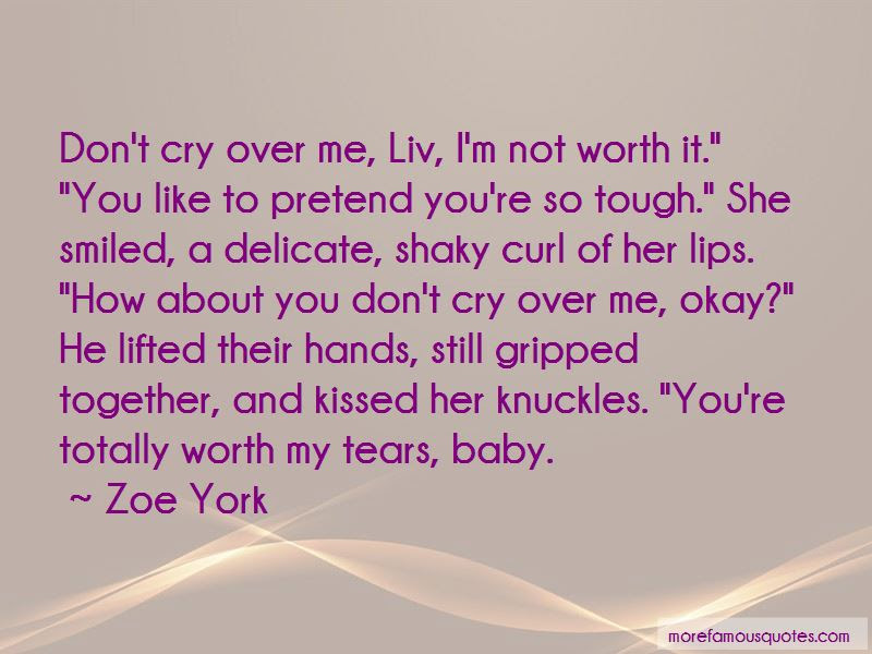 Im Not Worth It Quotes Top 42 Quotes About Im Not Worth It From