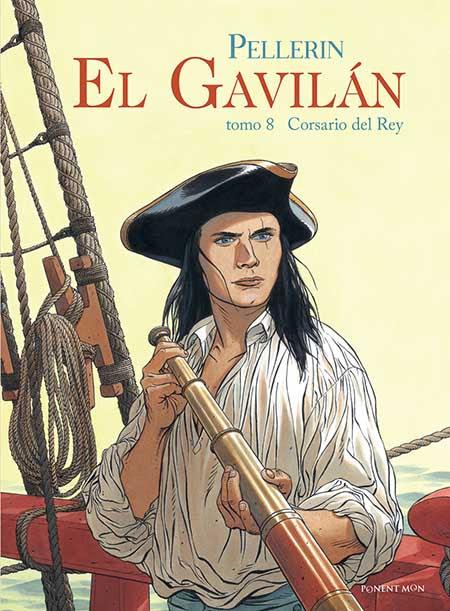 """""""El Gavilán 8, corsario del rey"""" de Patrice Pellerin. Edita Ponent Mon"""