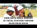 Cara Melihat Data di Total Station Topcon ES-60 ES-62 ES-65