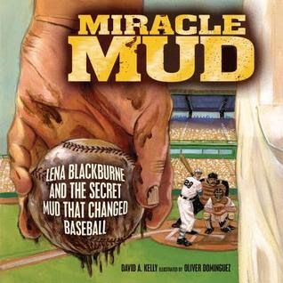 Miracle Mud: Lena Blackburne and the Secret Mud That Changed Baseball